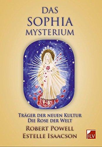 Das Sophia-Mysterium: Träger der neuen Kultur. Die Rose der Welt (Sophia Rose)