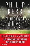 mercato d'hiver (Le) | Kerr, Philip (1956-....). Auteur