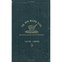 The New Mixing Book 1869 Bar Drink Guide Reprint