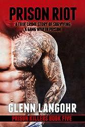 Prison Riot, A True Crime Story of Surviving a Gang War in Prison