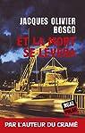 Et la mort se lèvera: Un thriller angoissant par Bosco