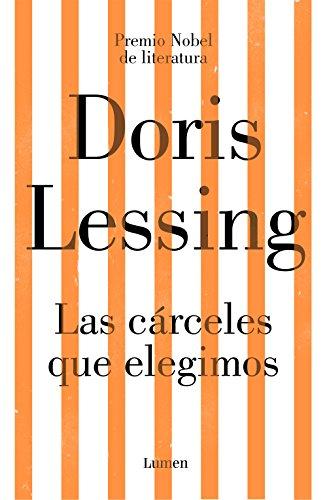 Las cárceles que elegimos por Doris Lessing