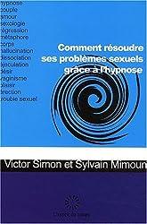 Comment résoudre ses problèmes sexuels..par l'hypnose