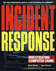 Incident Response: Investigating Computer Crime by Chris Prosise (2001-06-21)