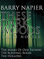 These Dark Woods: Three Novels (English Edition)