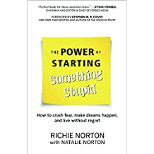 The Power of Starting Something Stupid by Richie Norton (2015-01-07)
