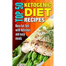 Ketogenic recipes: Ketogenic diet, ketogenic for begginers, ketogenic cookbook, paleo, low carbs, weight loss, diet plan, whole food, metabolism. (Eating ... super fast weight loss) (English Edition)