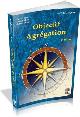 Objectif Agrégation par Vincent Beck, Jérôme Malick, Gabriel Peyré