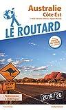 Guide du Routard Australie, Côte Est 2019/20: Côte Est + Red Center