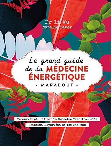 Le grand livre de la médecine énergétique par Dr Li Wu
