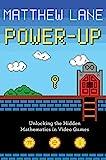 Power–Up – Unlocking the Hidden Mathematics in Video Games
