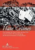 Hate Crimes: Das Konzept der Hate Crimes aus den USA unter besonderer Berücksichtigung des Rechtsextremismus in Deutschland