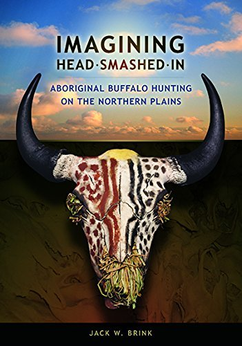 Imagining Head-Smashed-In: Aboriginal Buffalo Hunting on the Northern Plains (Athabasca University Press) by Jack W. Brink (2008-08-20)
