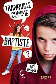 Tranquille comme Baptiste par Yaël Hassan