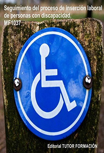 Descargar Libro Seguimiento del proceso de inserción sociolaboral de personas con discapacidad. MF1037 de Reyes Pérez Urquía