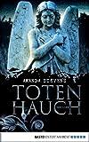 Buchinformationen und Rezensionen zu Totenhauch: Thriller von Amanda Stevens