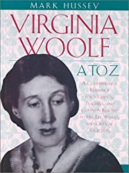 Virginia Woolf A to Z: A Comprehensive Reference to Her Life, Works, and Critical Reception (Literary A to Z) by Mark Hussey (1995-07-01)