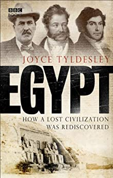 Egypt: How A Lost Civilisation Was Rediscovered von [Tyldesley, Joyce]