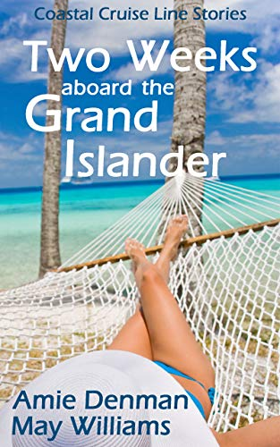 Two Weeks aboard the Grand Islander (Coastal Cruise Line Stories Book 2) (English Edition)