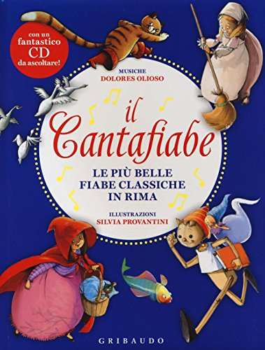 Il cantafiabe. Le pi belle fiabe classiche in rima. Con CD Audio
