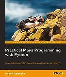 Practical Maya Programming with Python