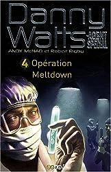 Danny Watts agent spécial, Tome 4 : Opération Meltdown