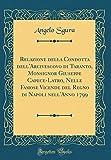 Relazione Della Condotta Dell'arcivescovo Di Taranto, Monsignor Giuseppe Capece-Latro, Nelle Famose Vicende del Regno Di Napoli Nell'anno 1799 (Classi