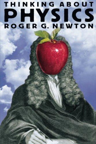 Thinking about Physics (Princeton Paperbacks) (Roger Newton G)
