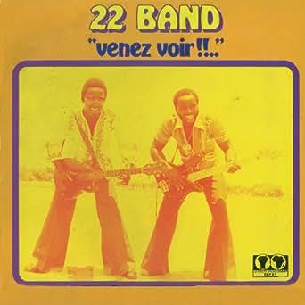22 Band Venez Voir