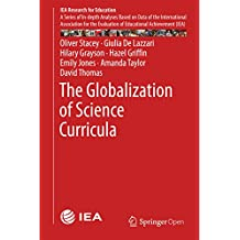 The Globalization of Science Curricula (IEA Research for Education)