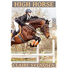 High Horse (Show Jumping Dreams ~ Book 39)