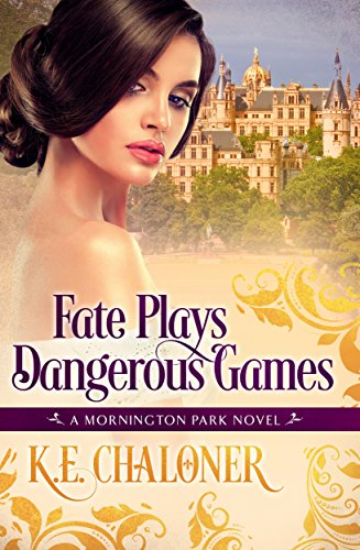 Fate plays dangerous games regency romance mornington park book fate plays dangerous games regency romance mornington park book 1 by chaloner fandeluxe PDF
