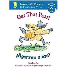 Get That Pest!/Agarren a Ese! (Green Light Readers Bilingual)