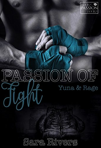 PASSION OF FIGHT - Yuna und Rage: by Sara Rivers von [Stankewitz, Sarah]