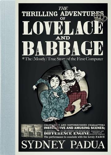the-thrilling-adventures-of-lovelace-and-babbage-the-mostly-true-story-of-the-first-computer-by-sydn