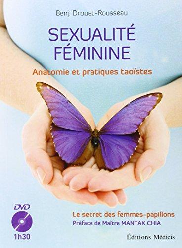 Sexualité féminine : Anatomie et pratiques taoïstes (1DVD) par Benj. Drouet-Rousseau