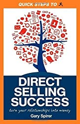 Quick Steps To Direct Selling Success: Turn Your Relationships Into Money by Gary Spirer (2011-06-14)