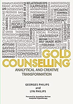 Gold Counselling: Analytical and Creative Transformation by [Philips, Georges, Philips, Lyn]