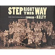 Step Right This Way: The Photographs of Edward J. Kelty by Edward J. Kelty (2002-11-30)