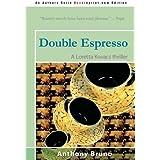 Double Espresso: A Loretta Kovacs thriller by Anthony Bruno (2008-10-22)