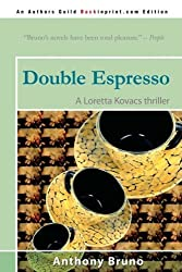 Double Espresso: A Loretta Kovacs thriller by Anthony Bruno (2008-10-22)