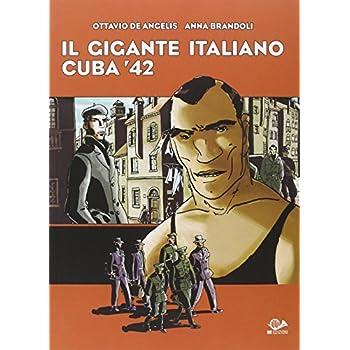 Il Gigante Italiano. Cuba '42