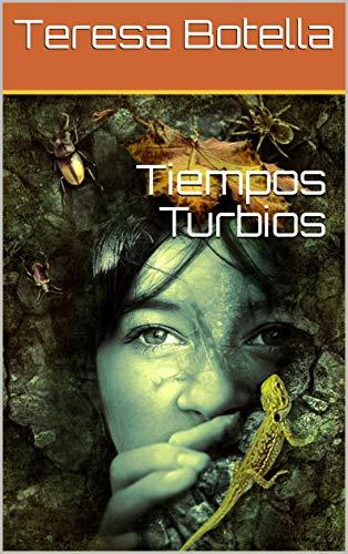 Tiempos Turbios (Libro nº 3) por Teresa Botella
