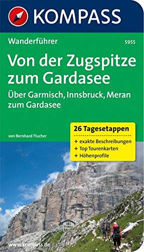 Guida escursionistica n. 5955. Von der Zugspitze zum Gardasee. Über garmisch, Innsbruck, Meran zum Gardasee: Wandelgids met overzichtskaart