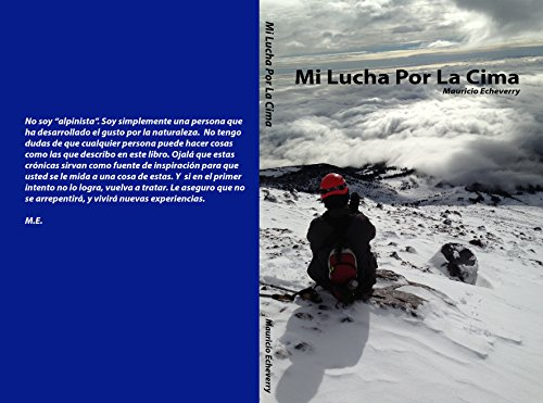 Mi Lucha Por La Cima por Mauricio Echeverry