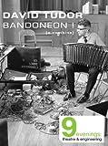 David Tudor Bandoneon ! (a combine) [Edizione: Regno Unito]