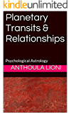 Planetary Transits & Relationships: Psychological Astrology