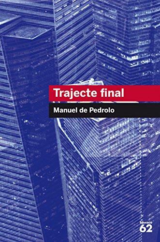 Trajecte Final - Reedició (Educació 62) por Manuel de Pedrolo