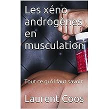 Les xéno-androgènes en musculation: Tout ce qu'il faut savoir