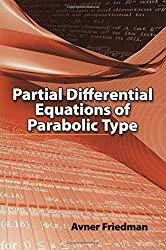 Partial Differential Equations of Parabolic Type (Dover Books on Mathematics) by Avner Friedman (2008-04-21)